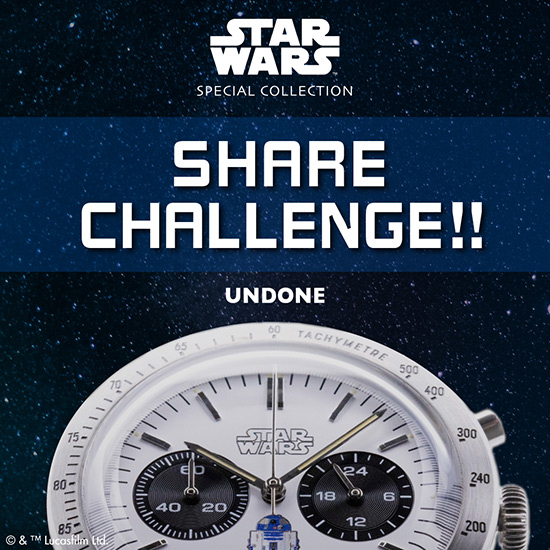 UNDONE スター・ウォーズ ウォッチ シェア・チャレンジ・キャンペーン