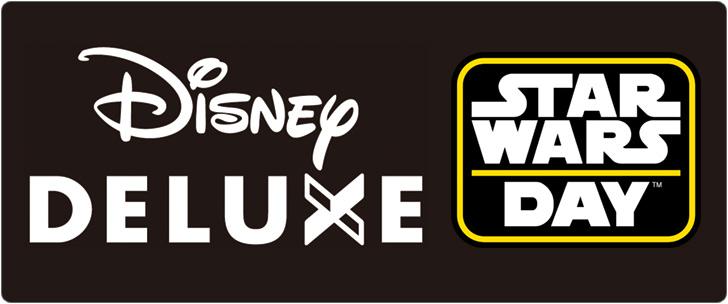 Disney DELUXE MAY THE 4TH スター・ウォーズ特集